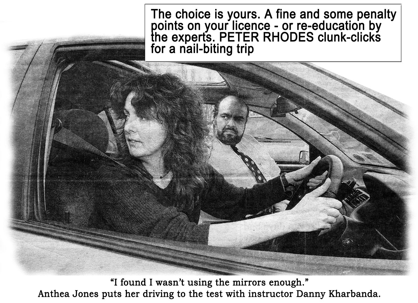"""I found I wasn't using the mirrors enough."" Anthea Jones puts her driving to the test with instructor Danny Kharbanda."